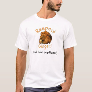 Respect Ginger For Redheads Being Proud. T-Shirt