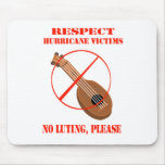 Respect Hurricane Victims. No luting, please. Mouse Pads