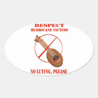 Respect Hurricane Victims. No luting, please. Oval Sticker