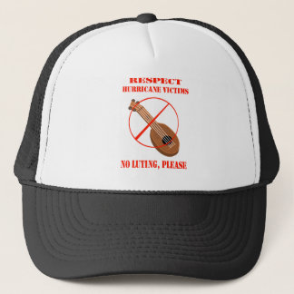 Respect Hurricane Victims. No luting, please. Trucker Hat