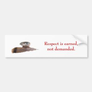 Respect is earned, not demanded. bumper sticker