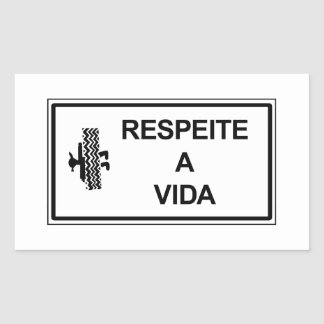 Respect Life, Brazil Traffic Sign Rectangular Sticker