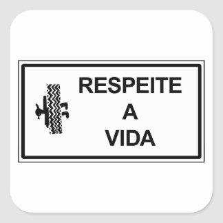 Respect Life, Brazil Traffic Sign Square Sticker