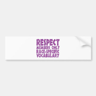 respect members only race specific vocabulary bumper sticker