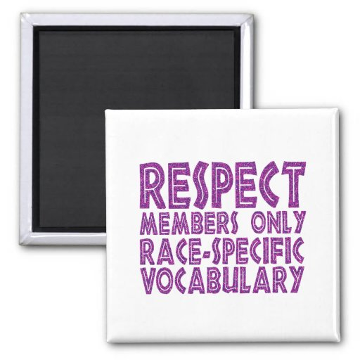 respect members only race specific vocabulary magnets