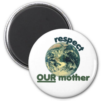 Respect mother earth 2 inch round magnet