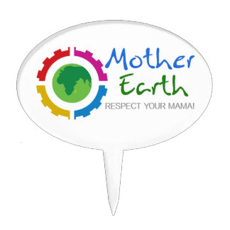 Respect Mother Earth Cake Pick