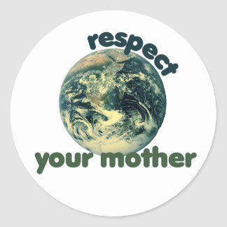 Respect Mother Earth Classic Round Sticker
