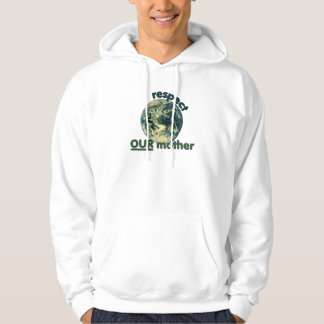 Respect mother earth hoodie
