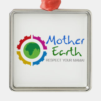 Respect Mother Earth Metal Ornament