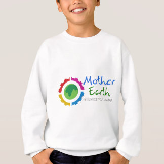 Respect Mother Earth Sweatshirt