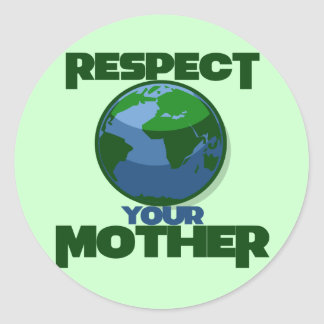 Respect Mother Eath Classic Round Sticker