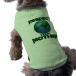 Respect Mother Eath Pet Shirt