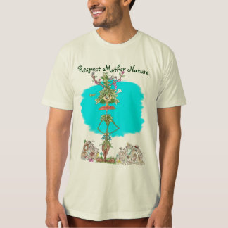Respect Mother Nature. T-Shirt