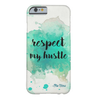 Respect my Hustle Watercolor Barely There iPhone 6 Case