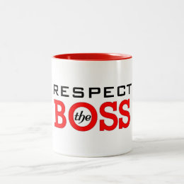 Respect (or Your Text)  the Boss Two-Tone Coffee Mug