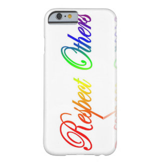 Respect Others iPhone 6 case