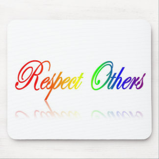 Respect Others Mouse Pad