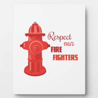 Respect Our Fire Fighters Display Plaques