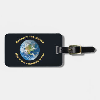Respect Our Planet Earth Luggage Tag