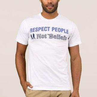 Respect People, Not Beliefs T-Shirt