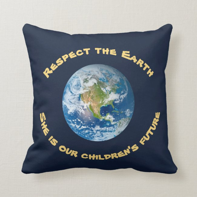 Respect Planet Earth Childrens Future Pillow