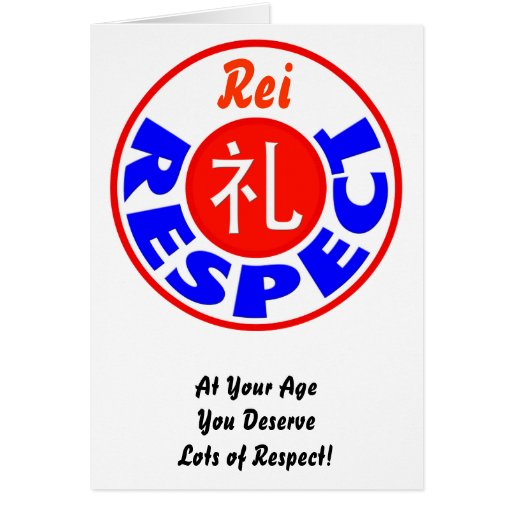 Respect - Rei Birthday Greeting Card