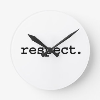 respect. round clock