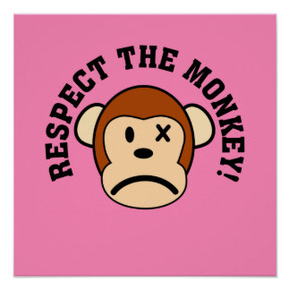 Respect the angry monkey or face his wrath poster