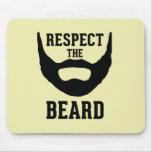 Respect The Beard Mouse Pad