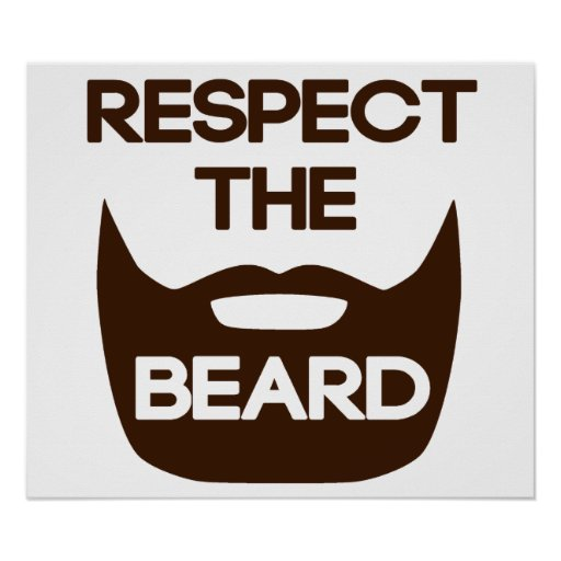 Respect The Beard Posters | Zazzle