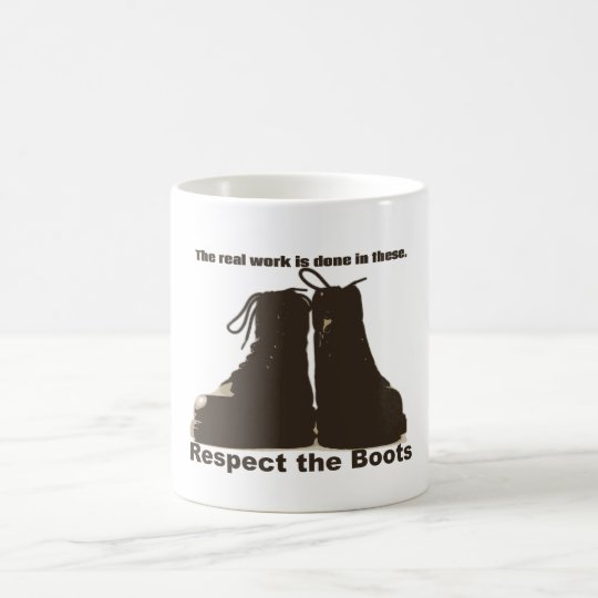 Respect The Boots : What real workers wear. Coffee Mug
