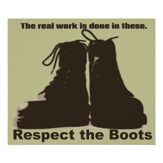Respect the Boots: What REAL workers wear! Posters