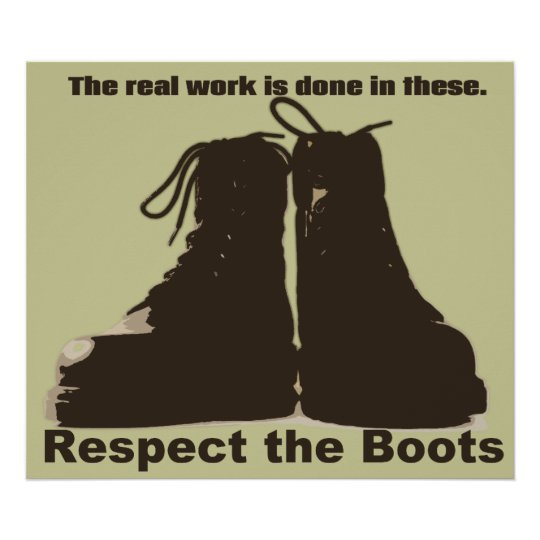 Respect the Boots: What REAL workers wear! Poster