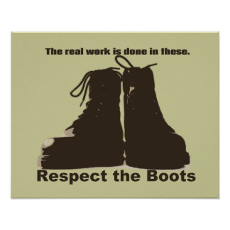Respect the Boots -- What REAL workers wear! Poster