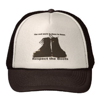 Respect the Boots: What REAL workers wear! Trucker Hat