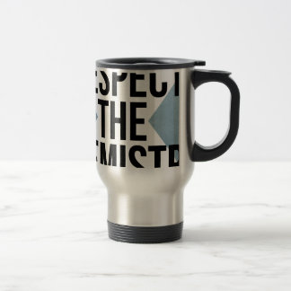 Respect the Chemistry Travel Mug