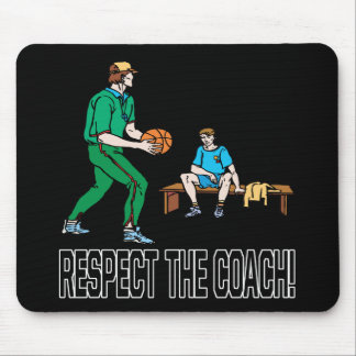 Respect The Coach Mouse Pad