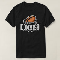 Respect the Commish: Fantasy Football T-Shirt