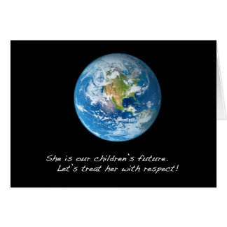 Respect the Earth Greeting Card
