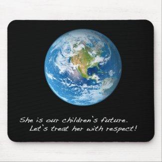 Respect the Earth Mousepad mousepad