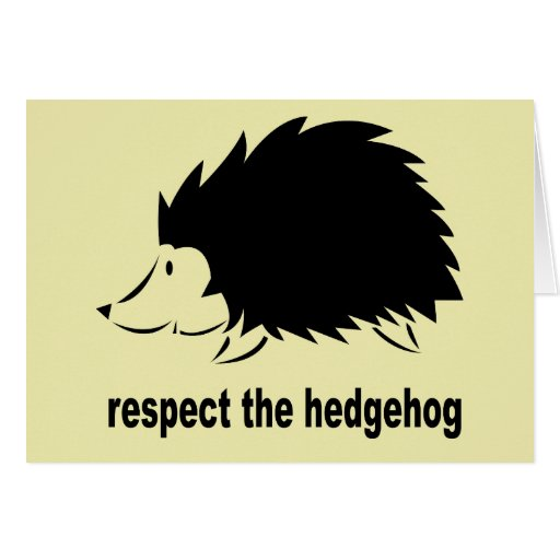 Respect The Hedgehog Greeting Card