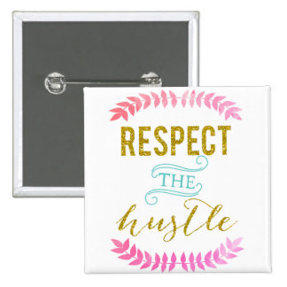 respect the hustle button