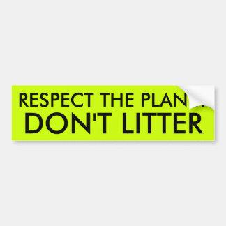 RESPECT THE PLANET DON'T LITTER BUMPER STICKER