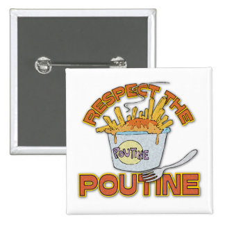 Respect The Poutine Buttons
