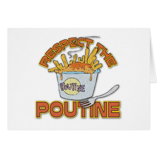 Respect The Poutine Greeting Card