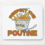 Respect The Poutine Mouse Pad