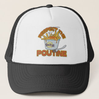 Respect The Poutine Trucker Hat