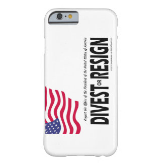 Respect the Presidency ... Divest or Resign Barely There iPhone 6 Case