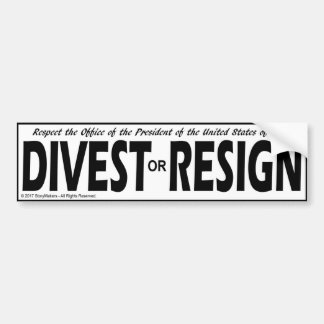 Respect the Presidency ... Divest or Resign Bumper Sticker